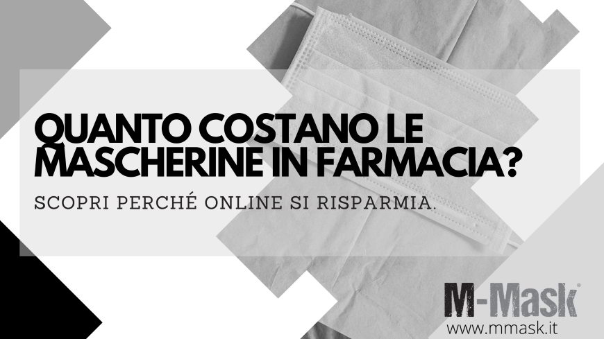 quanto costano le mascherine in farmacia e on-line